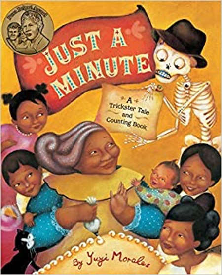 Just A Minute: A Trickster Tale & Counting Book by Yuyi Morales