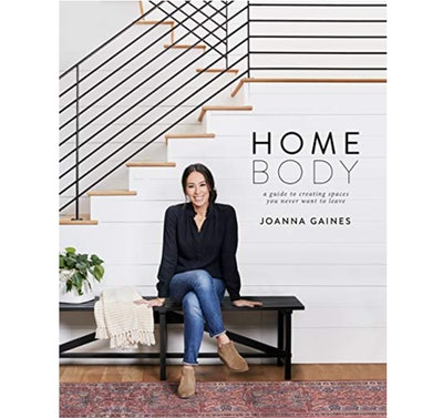 Joanna Gaines Homebody: A Guide to Creating Spaces You Never Want to Leave
