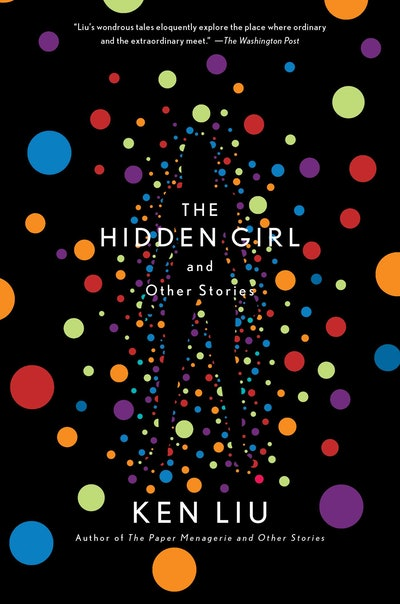 'The Hidden Girl and Other Stories' by Ken Liu