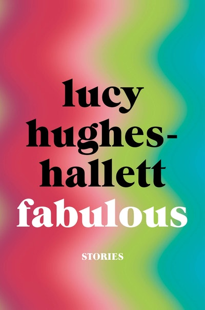 'Fabulous' by Lucy Hughes-Hallett
