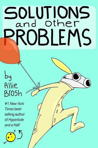 'Solutions and Other Problems' by Allie Brosh