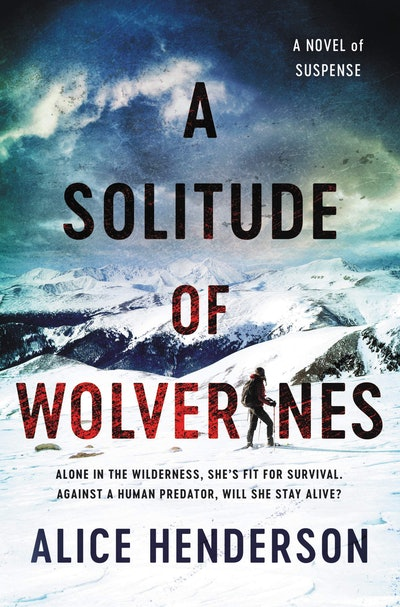 'A Solitude of Wolverines' by Alice Henderson