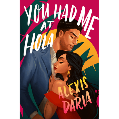'You Had Me at Hola' by Alexis Daria