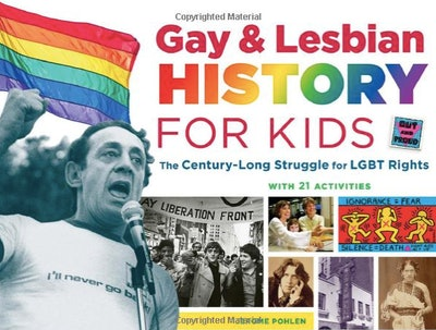 Gay & Lesbian History for Kids: The Century-Long Struggle for LGBT Rights, with 21 Activities by Jerome Pohlen
