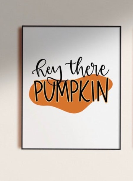 Hey There Pumpkin Instant Download