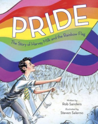 Pride: The Story of Harvey Milk the Rainbow Flag by Rob Sanders