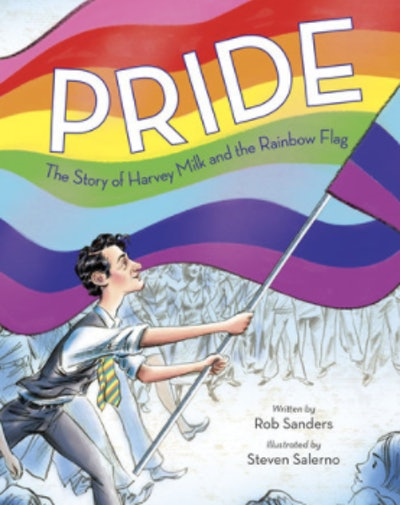 Pride: The Story of Harvey Milk the Rainbow Flag by Rob Sanders