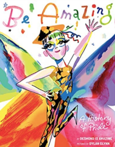 Be Amazing: A History of Pride by Desmond Napoles