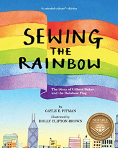 Sewing the Rainbow: A Story About Gilbert Baker by Gayle E Pitman