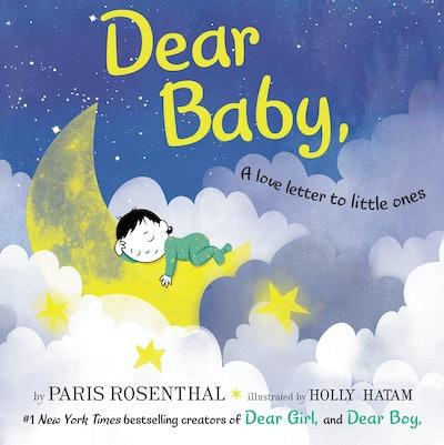 Dear Baby by Paris Rosenthal & Holly Hatam