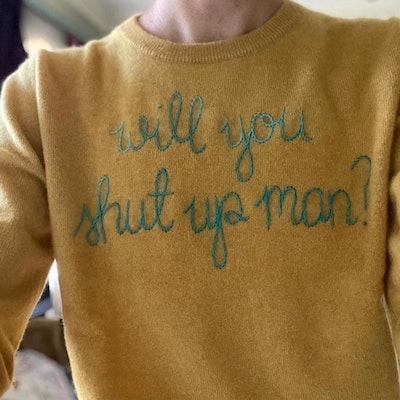"""Linga Franca """"Will You Shut Up Man?"""" Sweater"""