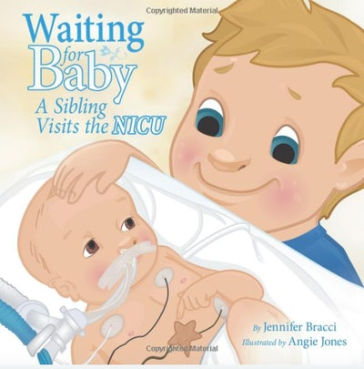 Waiting for Baby: A Sibling Visits The NICU By Jennifer Bracci