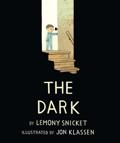 The Dark, by Lemony Snicket and illustrated by Jon Klassen