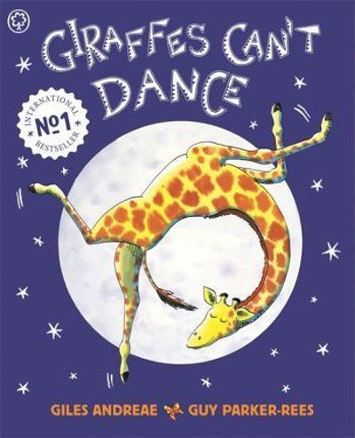 Giraffes Can't Dance, by Giles Andreae and illustrations by Guy Parker-Rees