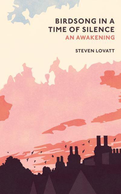'Birdsong In A Time Of Silence' by Steven Lovatt