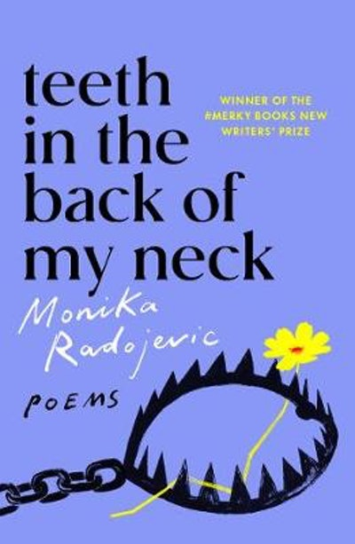 'Teeth In The Back of My Neck' by Monika Radojevic