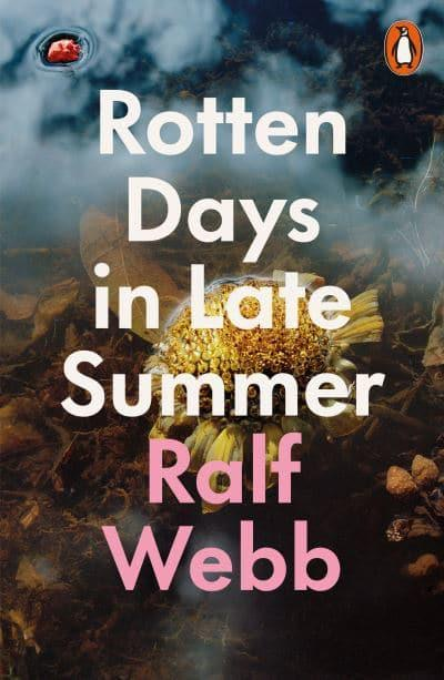 'Rotten Days In Late Summer' by Ralf Webb