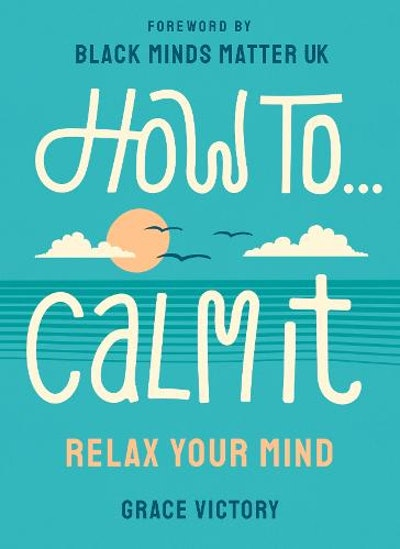 'How To Calm It' by Grace Victory