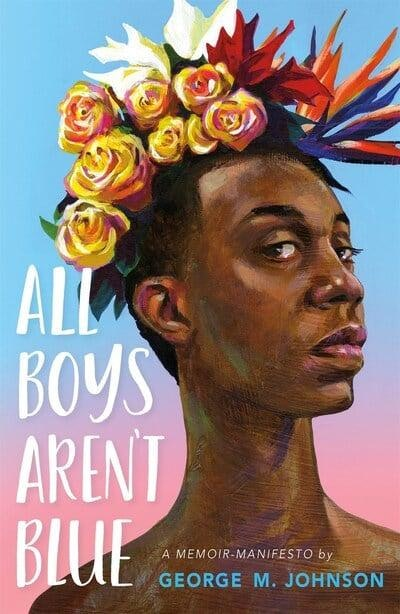 'All Boys Aren't Blue' by George M. Johnson