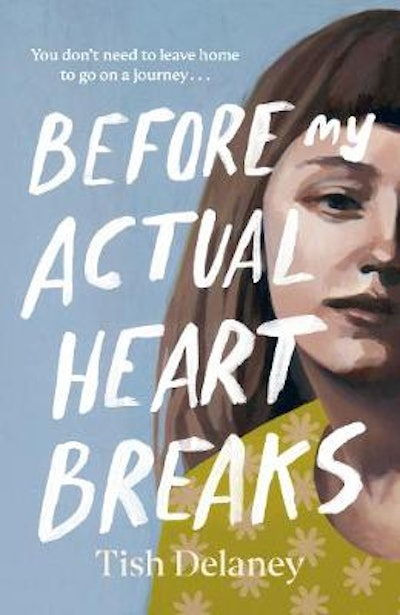 'Before My Actual Heart Breaks' by Tish Delaney