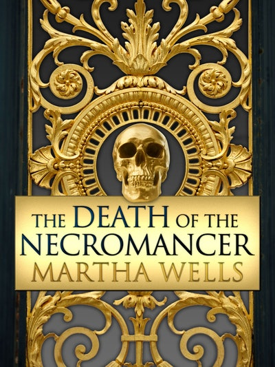 'The Death of the Necromancer' by Martha Wells