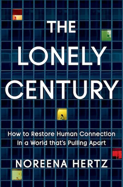 The Lonely Century by Noreena Hertz