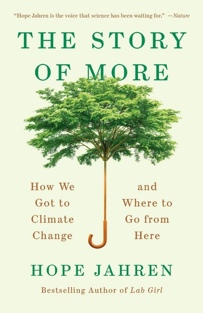 'The Story of More: How We Got to Climate Change and Where to Go from Here' by Hope Jahren