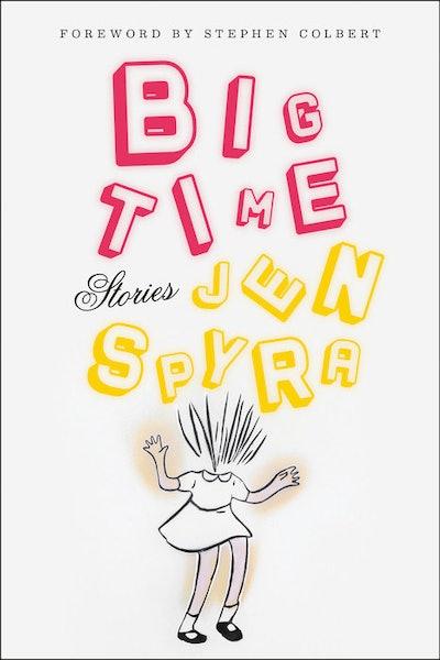 'Big Time' by Jen Spyra