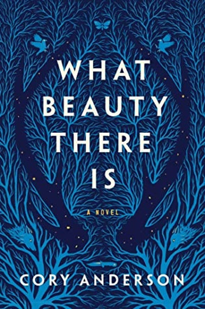 'What Beauty There Is' by Cory Anderson
