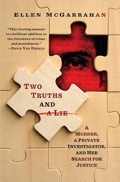 'Two Truths and a Lie: A Murder, a Private Investigator, and Her Search for Justice' by Ellen McGarrahan