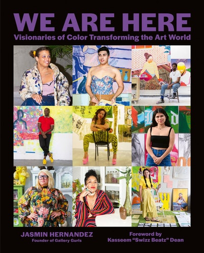 'We Are Here: Visionaries of Color Transforming the Art World' by Jasmin Hernandez