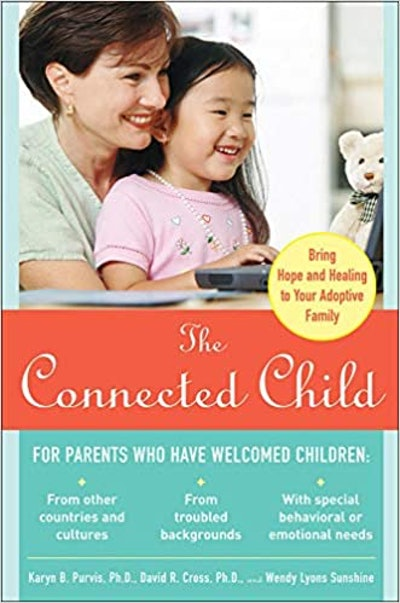 The Connected Child, by Karyn B. Purvis,  David R. Cross,  Wendy Lyons Sunshine