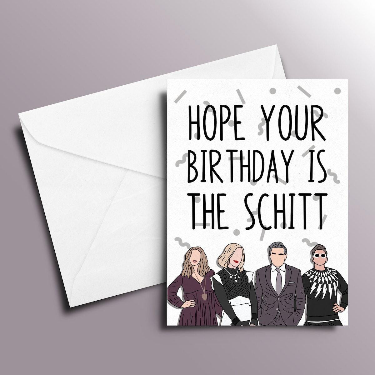 Hope Your Birthday Is The Schitt