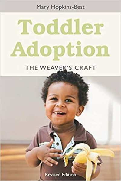 Toddler Adoption: The Weaver's Craft, by Mary Hopkins-Best