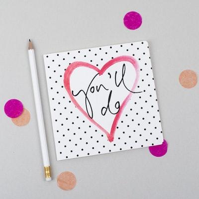 'You'll Do' Polka Dot Heart Love Card
