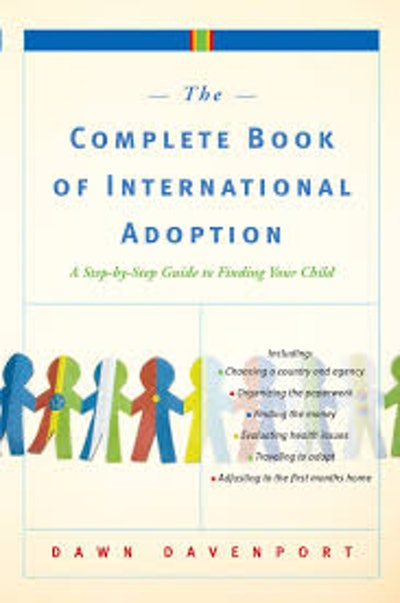 The Complete Book of International Adoption, by Dawn Davenport
