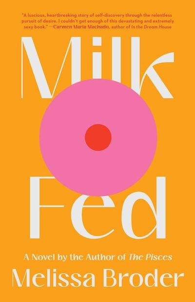 'Milk Fed' by Melissa Broder