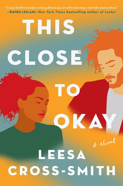 'This Close to Okay' by Leesa Cross-Smith