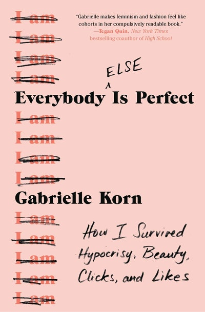'Everybody (Else) Is Perfect: How I Survived Hypocrisy, Beauty, Clicks, and Likes' by Gabrielle Korn