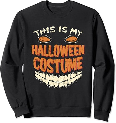 """This is My Halloween Costume"" Sweatshirt"