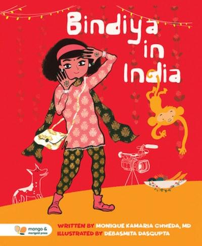 'Bindiya In India' written by Monique Kamaria Chheda, MD and illustrated by Debasmita Dasgupta