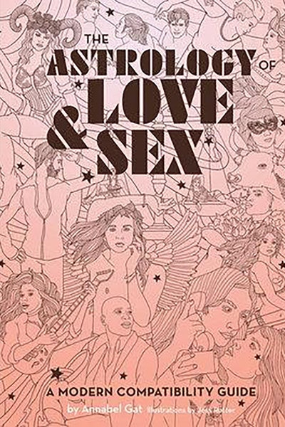 'The Astrology of Love and Sex: A Modern Compatibility Guide' by Annabel Gat