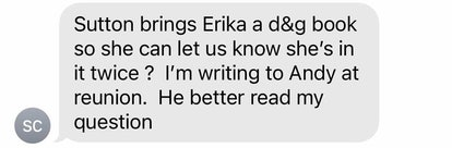 """Text message from my mom that says """"Sutton brings Erika a D&G book so she can let us known she's in ..."""