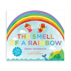 'The Smell of a Rainbow' by Dawn Goldworm, illustrated by Andres Landazabal