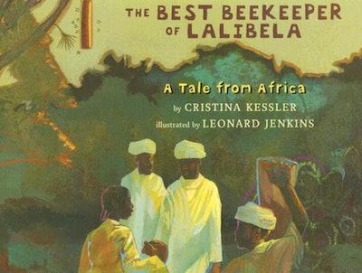 'Best Beekeper of Lalibela' written by Christina Kessler and illustrated by Leonard Jenkins
