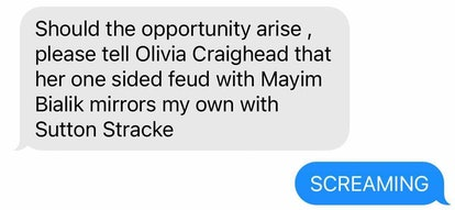 """""""Should the opportunity arise please let Olivia Craighead know that her one sided feud with Mayim Bi..."""