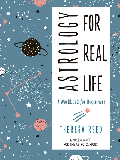 'Astrology for Real Life: A Workbook for Beginners (A No B.S. Guide for the Astro-Curious)' by There...