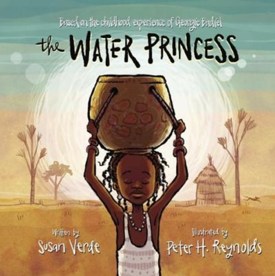 'The Water Princess' written by Susan Verde and illustrated by Peter H. Reynolds