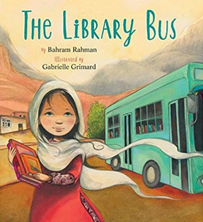'The Library Bus' written by Bahram Rahman and illustrated by Gabrielle Grimard