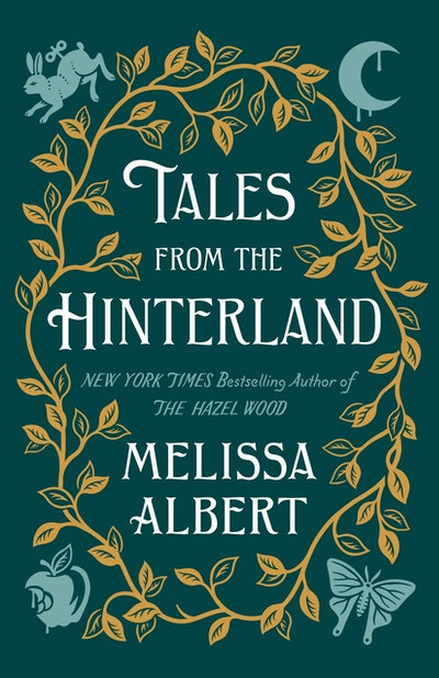 'Tales from the Hinterland' by Melissa Albert